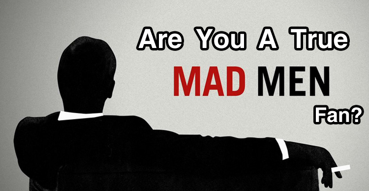 "Are You A True ""Mad Men"" Fan?"